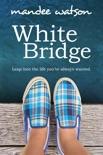 White Bridge: A Sweet, Inspirational Romance e-book