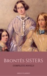 The Brontë Sisters: The Complete Masterpiece Collection (Holly Classics) book summary, reviews and downlod