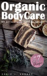 Organic Body Care book summary, reviews and download