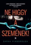 Ne higgy a szemének! book summary, reviews and downlod