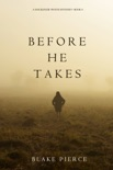 Before He Takes (A Mackenzie White Mystery—Book 4) book summary, reviews and downlod