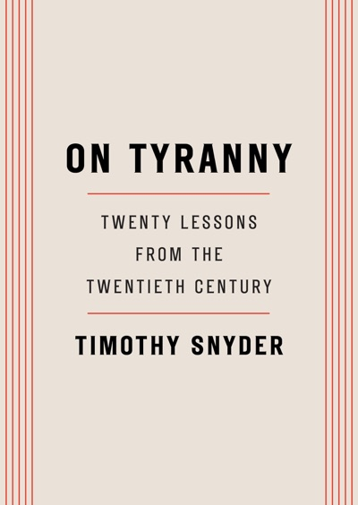 On Tyranny by Timothy Snyder Book Summary, Reviews and E-Book Download
