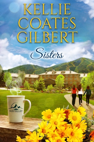 Sisters (Sun Valley Series, Book 1) by Kellie Coates Gilbert E-Book Download