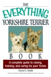 The Everything Yorkshire Terrier Book book summary, reviews and download