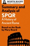 Summary and Analysis of SPQR: A History of Ancient Rome book summary, reviews and downlod