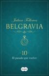 El pasado que vuelve (Belgravia 10) book summary, reviews and downlod