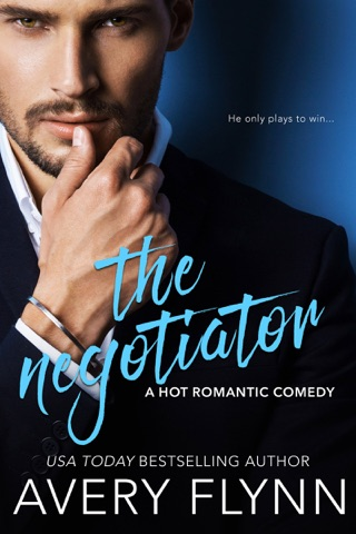 The Negotiator (A Hot Romantic Comedy) by Avery Flynn E-Book Download