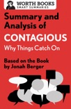 Summary and Analysis of Contagious: Why Things Catch On book summary, reviews and downlod