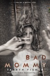 Bad Mommy book summary, reviews and downlod