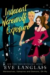 Indecent Werewolf Exposure book summary, reviews and download