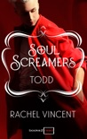 Todd: Kurzroman - Soul Screamers book summary, reviews and downlod