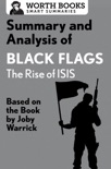 Summary and Analysis of Black Flags: The Rise of ISIS book summary, reviews and downlod
