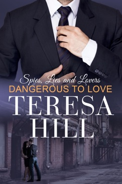 Dangerous to Love (Spies, Lies & Lovers - Book 2) E-Book Download