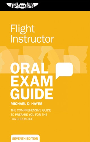 Flight Instructor Oral Exam Guide by Aviation Supplies & Academics, Inc. book summary, reviews and downlod