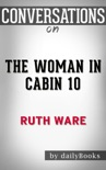 The Woman in Cabin 10: A Novel By Ruth Ware Conversation Starters book summary, reviews and downlod