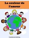 La couleur de l'amour book summary, reviews and download