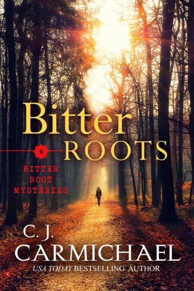 Bitter Roots by C.J. Carmichael Book Summary, Reviews and E-Book Download
