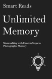 Unlimited Memory: Moonwalking with Einstein Steps to Photographic Memory book summary, reviews and downlod