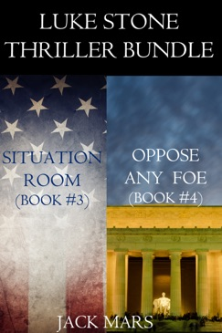 Luke Stone Thriller Bundle: Situation Room (#3) and Oppose Any Foe (#4) E-Book Download