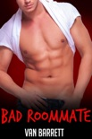 Bad Roommate (First Time Gay) book summary, reviews and download