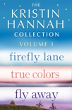 The Kristin Hannah Collection: Volume 1 book summary, reviews and downlod