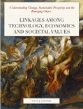 Linkages Among Technology, Economics and Societal Values book summary, reviews and download
