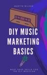 DIY Music Marketing Basics book summary, reviews and download