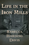 Life in the Iron Mills book summary, reviews and download