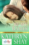 Be My Babies book summary, reviews and downlod