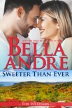Sweeter Than Ever: The Sullivans (Honeymoon Novella) book summary, reviews and downlod