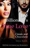 The Billionaire's True Love 1: Cream and Chocolate book summary, reviews and download