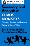 Summary and Analysis of Chaos Monkeys: Obscene Fortune and Random Failure in Silicon Valley book summary, reviews and downlod