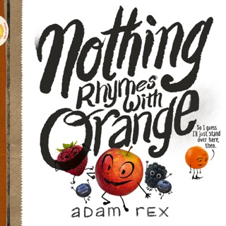 Nothing Rhymes with Orange by Adam Rex E-Book Download