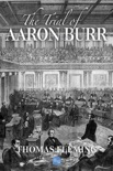 The Trial of Aaron Burr book summary, reviews and downlod