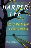 Ve y pon un centinela book summary, reviews and downlod