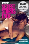 Cosmo's Sexiest Stories Ever book summary, reviews and downlod