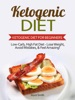 Ketogenic Diet: Low-Carb, High Fat Diet - Lose Weight and Feel Amazing! - Ketogenic Diet for Beginners book image