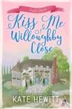 Kiss Me at Willoughby Close