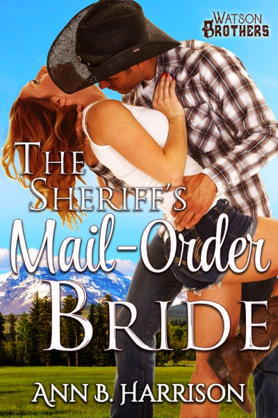 The Sheriff's Mail Order Bride by Ann B. Harrison Book Summary, Reviews and E-Book Download