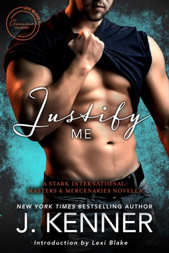 Justify Me: A Stark International/Masters and Mercenaries Novella E-Book Download