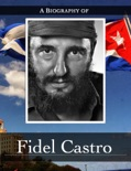 A Biography of Fidel Castro book summary, reviews and download