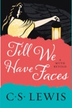 Till We Have Faces book summary, reviews and download