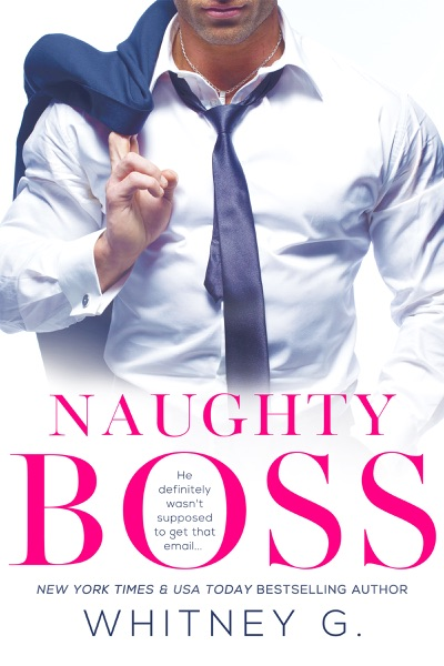 Naughty Boss by Whitney G. Book Summary, Reviews and E-Book Download