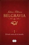 El baile antes de la batalla (Belgravia 1) book summary, reviews and downlod