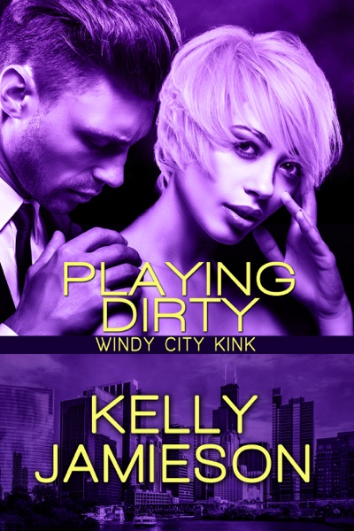 Playing Dirty by Kelly Jamieson Book Summary, Reviews and E-Book Download
