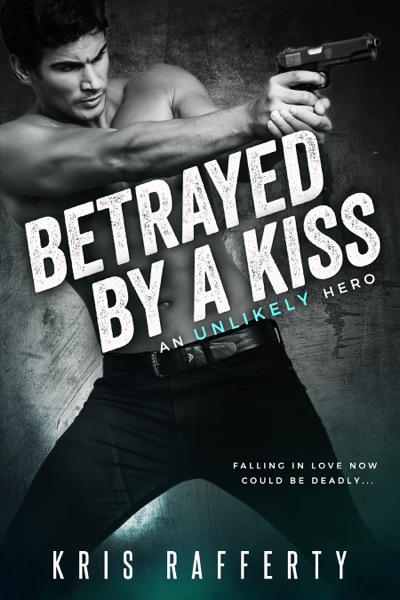 Betrayed by a Kiss by Kris Rafferty Book Summary, Reviews and E-Book Download