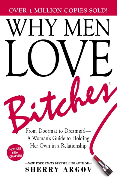 Why Men Love Bitches by Sherry Argov Book Summary, Reviews and E-Book Download