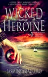 The Wicked Heroine book summary, reviews and download
