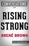 Rising Strong By Brene Brown Conversation Starters book summary, reviews and downlod