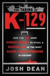 The Taking of K-129 book summary, reviews and download